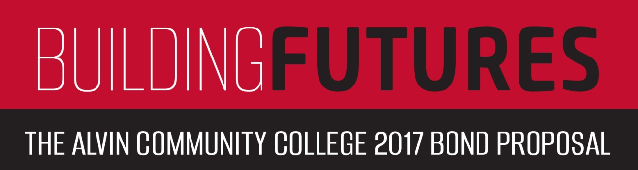 Building Futures: The Alvin Community College 2017 Bond Proposal